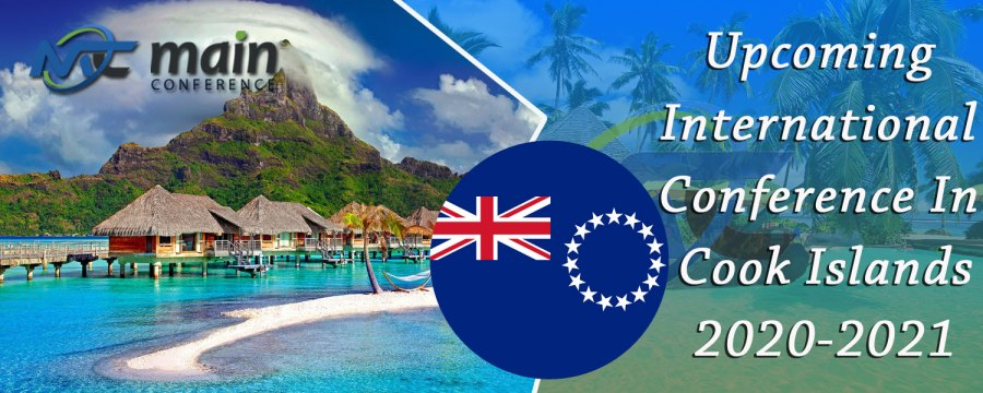 Upcoming Conference in Cook Islands|| Conferences in Cook Islands|| Events in Cook Islands|| Event in Cook Islands|| Conference Alerts || Conferences ||Conference