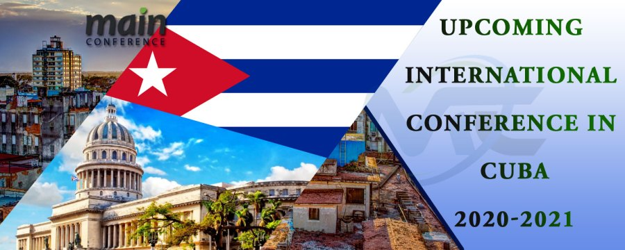 Upcoming Conference in Cuba|| Conferences in Cuba|| Events in Cuba|| Event in Cuba|| Conference Alerts || Conferences ||Conference